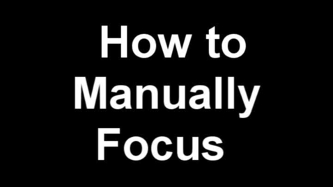 Thumbnail for entry How to Manually Focus