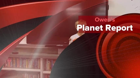 Thumbnail for entry Owen's Planet Report
