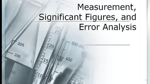 Thumbnail for entry Measurement, Significant Figures, and Error Analysis