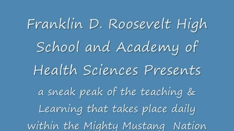 Thumbnail for entry Franklin D.Roosevelt High School & Health Sciences Academy Presents Science Teaching & Learning