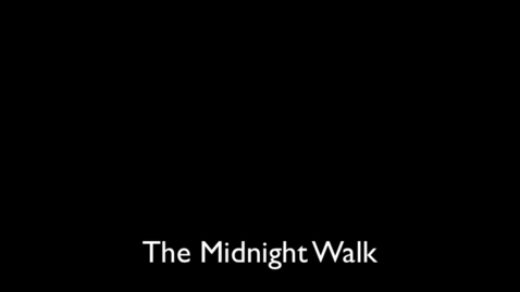 Thumbnail for entry midnight walk