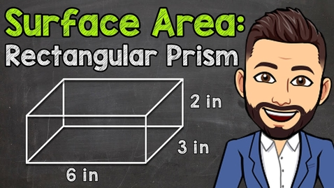 Thumbnail for entry How to Find the Surface Area of a Rectangular Prism | Math with Mr. J