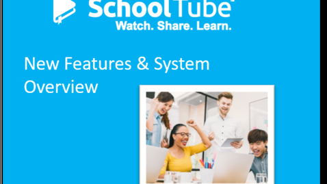 Thumbnail for entry School Tube Overview - New Features