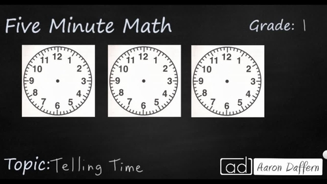 Thumbnail for entry 1st Grade Math Telling Time