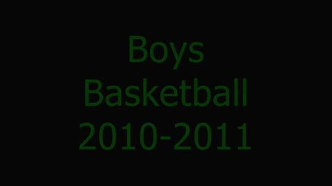 Thumbnail for entry Boys Basketball Winter 2010-11