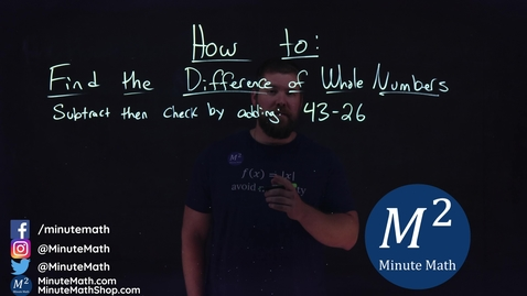 Thumbnail for entry How to Find the Difference of Whole Numbers | 43-26 | Part 2 of 5 | Minute Math