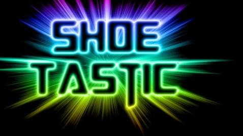 Thumbnail for entry Shoetastic