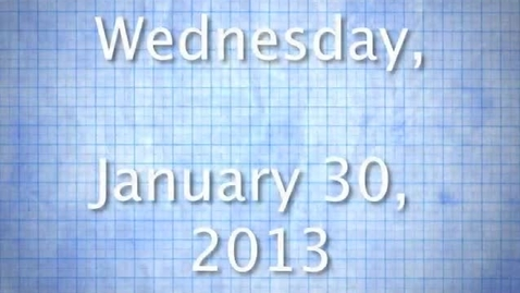 Thumbnail for entry Wednesday, January 30, 2013