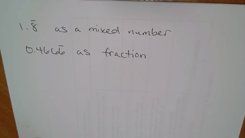 Thumbnail for entry Repeating Decimals as Fractions