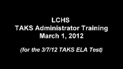 Thumbnail for entry LCHS TAKS ELA Training 3/1/12