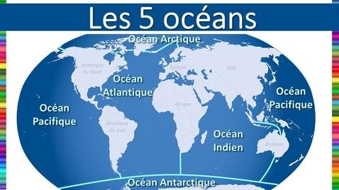Thumbnail for entry Les 5 océans