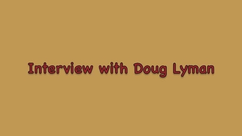 Thumbnail for entry Interview with Doug Lyman