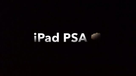 Thumbnail for entry PSA-to-Go: iPads