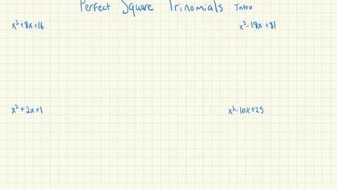 Thumbnail for entry Perfect Square Trinomials Intro