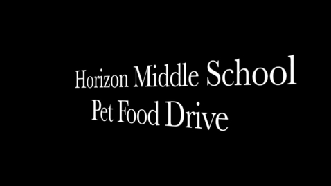 Thumbnail for entry Horizon Middle School Pet Food Drive