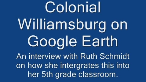 Thumbnail for entry Colonial Williamsburg on Google Earth