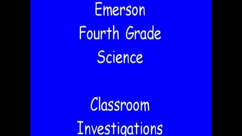 Thumbnail for entry Emerson Elementary 4th Grade Science Slideshow