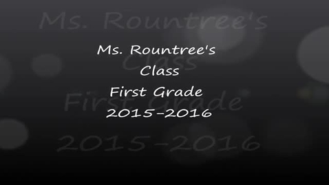 Thumbnail for entry Ms, Rountree's Class end of year movie 2015-2016