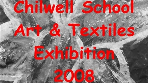 Thumbnail for entry Chilwell School Art & Textiles Exhibition 2008