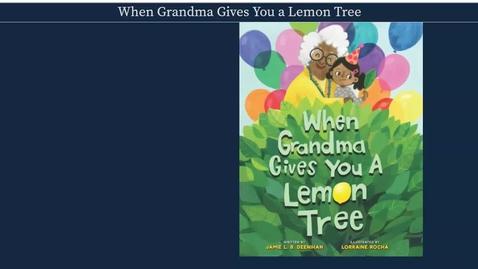 Thumbnail for entry When_Grandma_Gives_You_a_Lemon_Tree