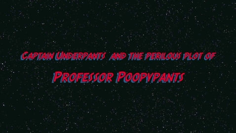 Thumbnail for entry Captain Underpants and the Perilous Plot of Professor Poopypants