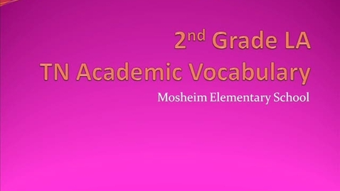 Thumbnail for entry 2nd Grade LA TN Academic Vocabulary
