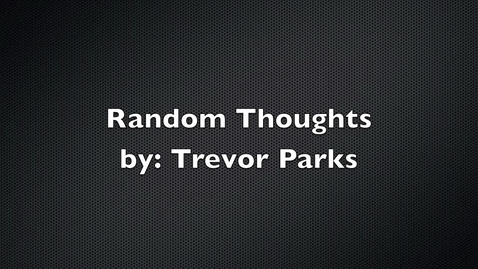 Thumbnail for entry Random Thoughts