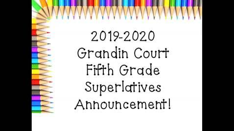 Thumbnail for entry 2019-2020 5th Grade Superlatives - Grandin Court