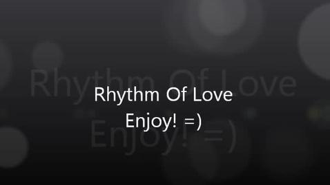 Thumbnail for entry rhythm of love