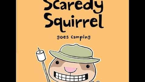 Thumbnail for entry Scaredy Squirrel Goes Camping