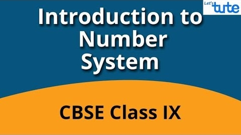 Thumbnail for entry Introduction to Real Number System | Number System | Letstute