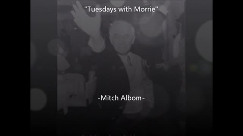 Thumbnail for entry Tuesdays with Morrie By Mitch Albom