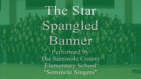 Thumbnail for entry SCES Seminole Singers - National Anthem