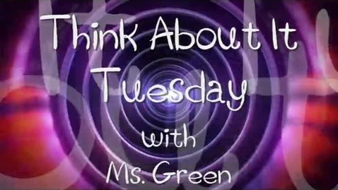 Thumbnail for entry Think About It Tuesday- 9-17-13