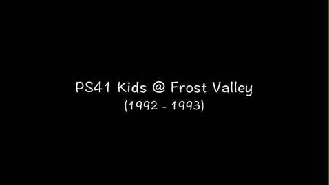 Thumbnail for entry (1992-1993) PS41 Kids @ Frost Valley YMCA