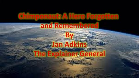 Thumbnail for entry Chimponaut: A Hero Forgotten and Remembered by Jan Adkins -The Explainer General