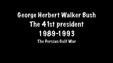 Thumbnail for entry George H. W. Bush, 41st President 1989-1993, the Persian Gulf War