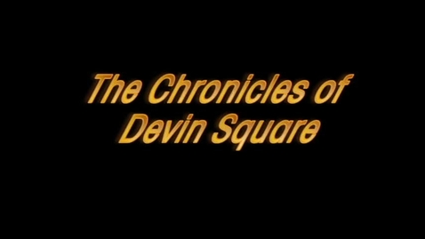 Thumbnail for entry The Chronicles of Devin Square