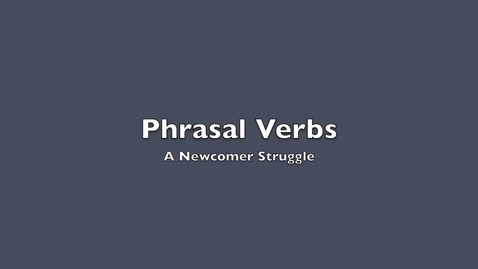 Thumbnail for entry Phrasal Verb Confusion for EL students