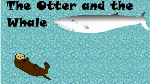 Thumbnail for entry The Whale and the Otter