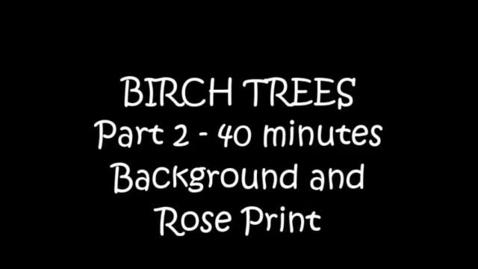 Thumbnail for entry Art - Birch Trees - Part 2 - Teacher: Jenny Lindsey