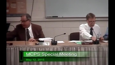 Thumbnail for entry MCPS Special Meeting May 12 2015