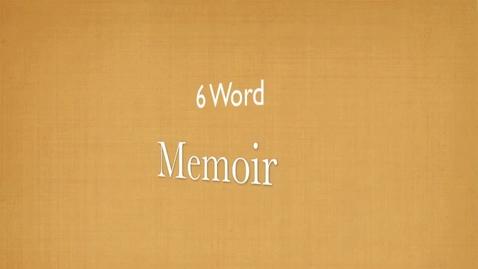 Thumbnail for entry 6 Word memoir