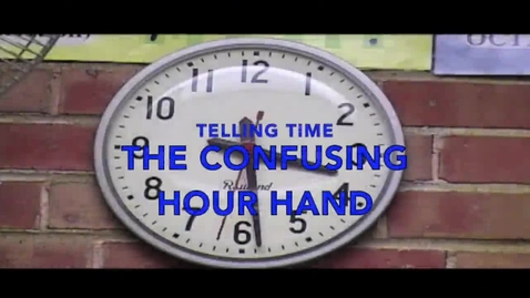 Thumbnail for entry Telling Time: The Confusing Hour Hand