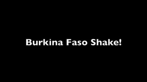 Thumbnail for entry Burkina Faso Shake