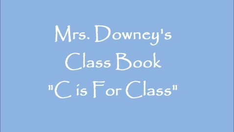 """Thumbnail for entry Class Book- """"C is for Class"""""""