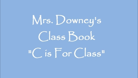 "Thumbnail for entry Class Book- ""C is for Class"""