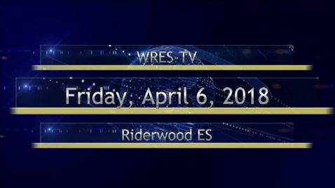 Thumbnail for entry April 6, 2018, WRES-TV Morning Announcement
