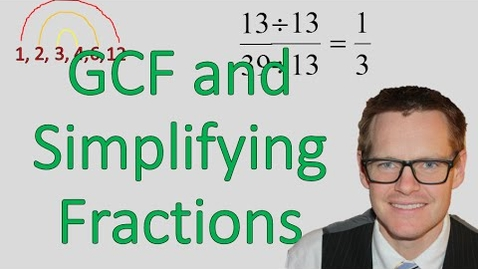Thumbnail for entry Using Greatest Common Factor to Simplify Fractions
