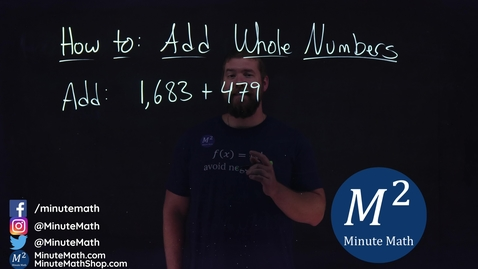 Thumbnail for entry How to Add Whole Numbers | 1,683+479 | Part 3 of 4 | Minute Math